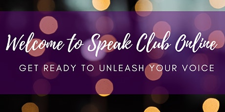 Speak Club Open House: A Public Speaking Boot Camp for Women tickets