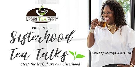 Urban Tea Party Presents: Sisterhood Tea Talks Series Tickets