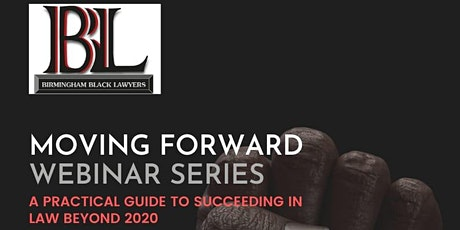 Moving Forward Webinar Series: A Practical Guide to Succeeding in law tickets