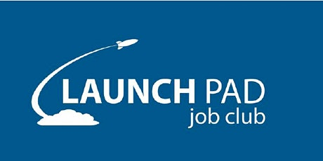 Launch Pad Job Club (FREE) Weekly Meeting tickets