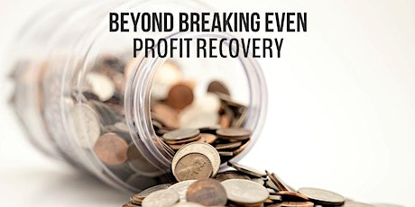 Beyond Breaking Even - Profit Recovery (October) tickets