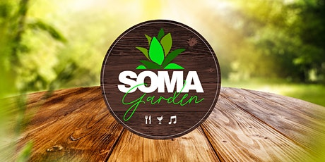 SOMA Garden - Food, Drinks and Music tickets