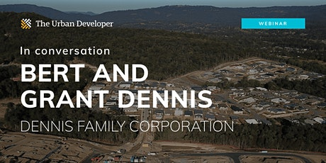 In conversation with Bert & Grant Dennis (Dennis Family Corporation) tickets