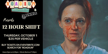 12 HOUR SHIFT - as Presented by the Roadium Drive-In and Laemmle Theatres tickets