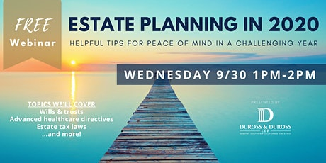 Free Webinar: Estate Planning in 2020 (Sep 30) tickets