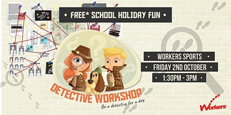 School Holiday Fun - Detective Workshop tickets