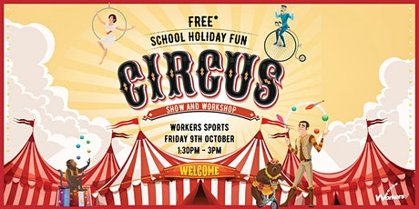 School Holiday Fun - Circus Show tickets