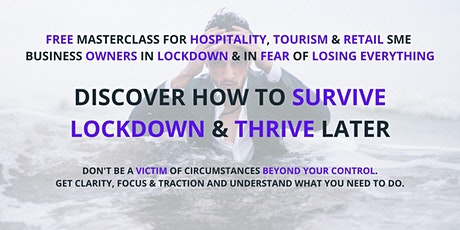Hospitality, Tourism & Retail  SME Owners - How To Survive COVID Lockdowns tickets