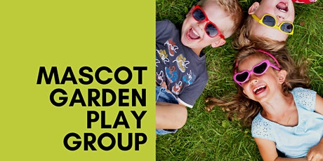 Mascot Playgroup: GARDEN PLAY  - Term 4, Week 1 tickets