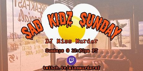 Sad Kidz Sunday tickets