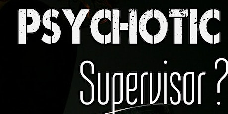 Tips to DEFEAT a psychotic supervisor tickets