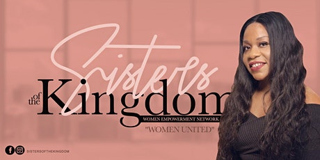 SISTERS OF THE KINGDOM: WOMEN EMPOWERMENT NETWORK 10th ANNIVERSARY tickets