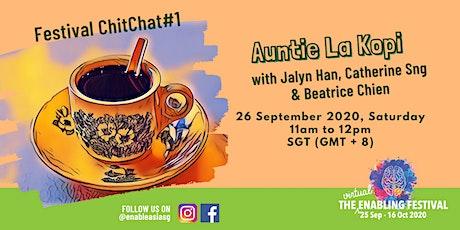 Festival ChitChat#1:  Aunties La Kopi tickets