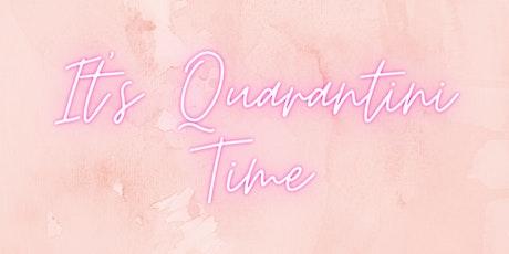 It's Quarantini Time tickets