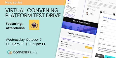 Platform Test Drive: Virtual Convening   Attendease tickets
