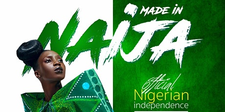 Made In Naija ' Official Nigerian Independence Celebration tickets