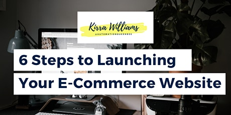 6 Steps to Launching Your E-Commerce Website tickets