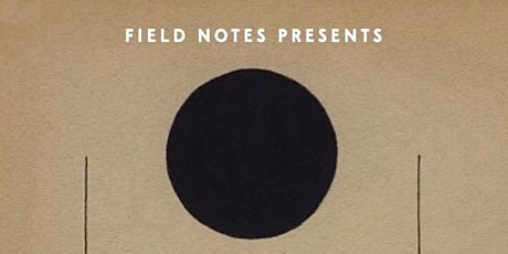 Field Notes Presents: I tickets