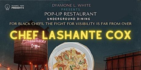 Pop-Up Restaurant with Chef Lashante Cox tickets