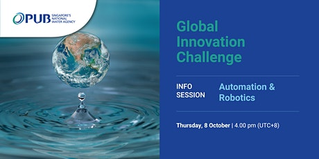 PUB Global Innovation Challenge: Info Session 2: Automation & Robotics tickets