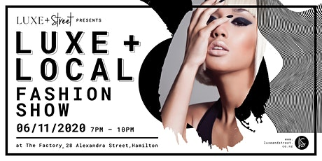 Luxe + Local Fashion Show - NOW NOV 6th tickets