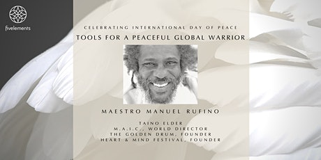 Community Global Peace Day Wisdomshare By Tanio Elder Maestro Manuel Rufino tickets