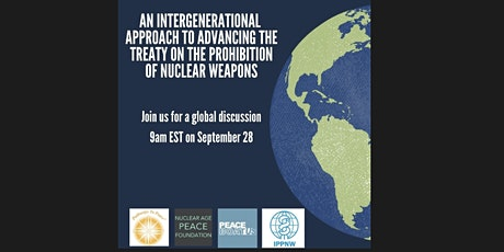 AN INTERGENERATIONAL APPROACH TO ADVANCING THE NUCLEAR BAN TREATY tickets