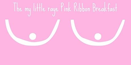 The My Little Raye Pink Ribbon Breakfast tickets
