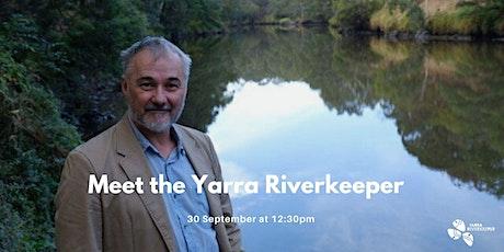 Meet the Yarra Riverkeeper tickets