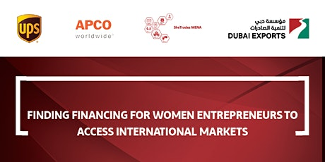 """Finding Financing for Women Entrepreneurs to Access International Markets"" tickets"