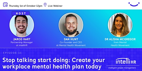 Stop talking start doing: Create your workplace mental health plan today tickets