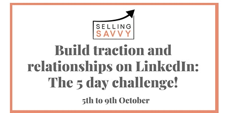 Increase your traction and relationships on LinkedIn: The 5 day challenge tickets