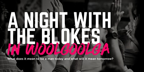 Tomorrow Man - A Night With The Blokes in Woolgoolga tickets