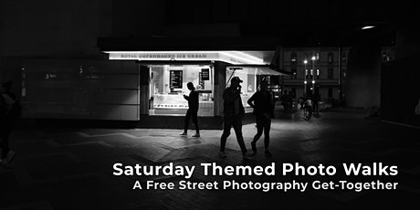Saturday Themed Photo Walks - Street Photography - FREE tickets