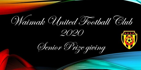 Waimak United Football Club- 2020 Senior Prize giving tickets