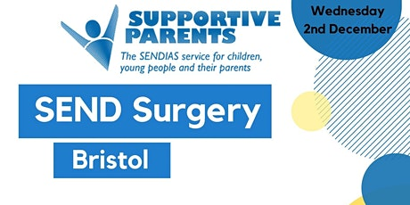 Bristol Daytime SEND Surgery (virtual or phone)-Wednesday 2nd December 2020 tickets
