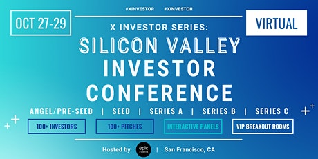 X Investor Series: Silicon Valley Investor Conference (On Zoom) tickets