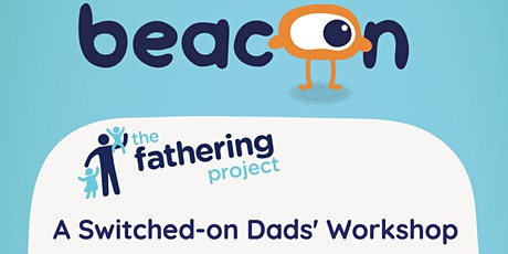 A Switched-on Dads' Workshop tickets