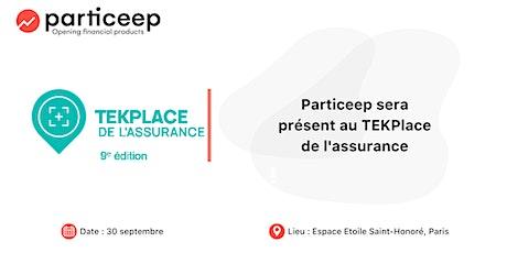 L'équipe Particeep sera présente au TEKPlace de l'assurance le  30/09 billets