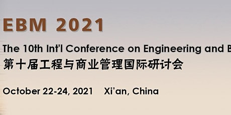 The 10th Int'l Conference on Engineering and Business Management (EBM 2021) tickets