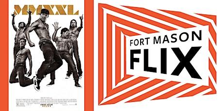 FORT MASON FLIX: Magic Mike XXL tickets