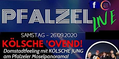 KÖLSCHE OVEND mit Kölsche Jung @pfalzellive2020 Tickets