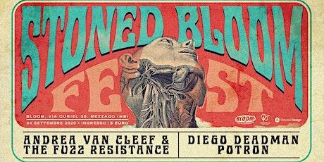 24/09 | STONED BLOOM FEST • Bloom • Mezzago biglietti