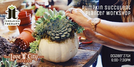 SOLD OUT - Pumpkin Succulent Workshop at Love City Brewing tickets