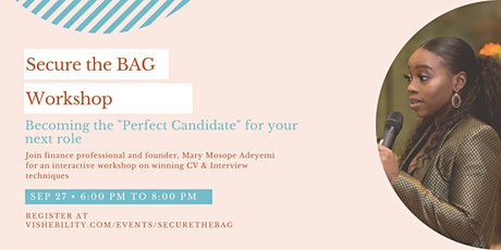 """SECURE THE BAG - Becoming the """"Perfect Candidate"""" for your next role tickets"""