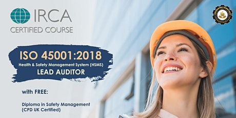 FREE ISO 45001:2018 IRCA Certified Lead Auditor Course Webinar (DEMO CLASS) tickets