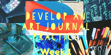 Develop a reflective art journal practice - week 1 tickets
