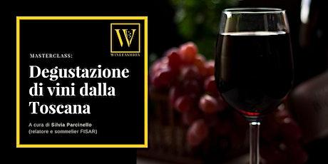 Degustazione di vini dalla Toscana biglietti