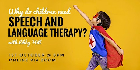 What is Speech and Language Therapy and why would a child need it? tickets