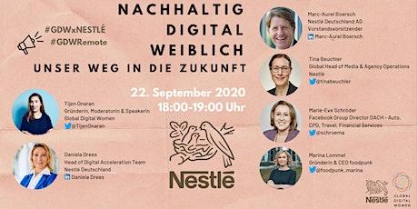 Nachhaltig, digital, weiblich - Unser Weg in die Zukunft | GDW x Nestlé Tickets